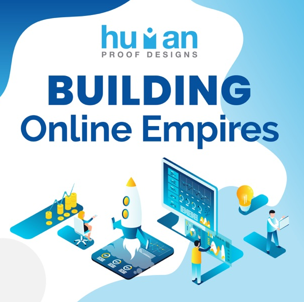 Building Online Empires - by Human Proof Designs
